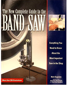 The New Complete Guide to the Band Saw by Mark Duginske
